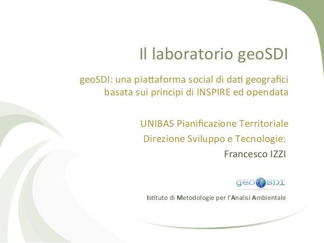 Il  laboratorio  geoSDI   geoSDI:  una  pia2aforma  social  di  da8  geografici   basata  sui  prin...