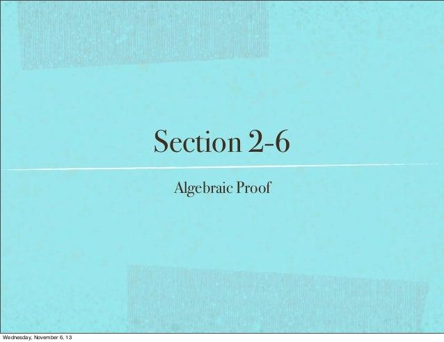 Section 2-6 Algebraic Proof  Wednesday, November 6, 13