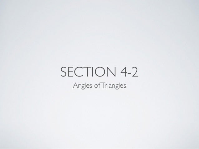 SECTION 4-2 Angles ofTriangles