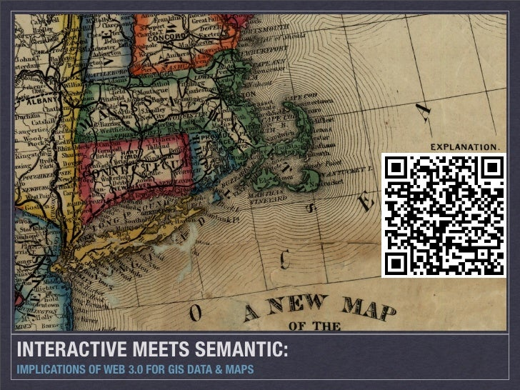 INTERACTIVE MEETS SEMANTIC: IMPLICATIONS OF WEB 3.0 FOR GIS DATA & MAPS