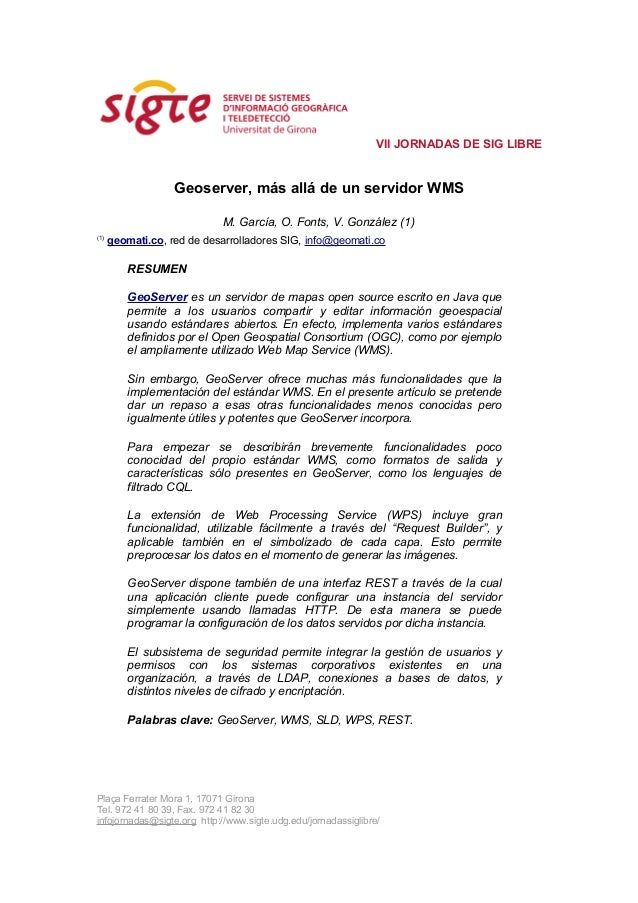 VII JORNADAS DE SIG LIBRE                   Geoserver, más allá de un servidor WMS                            M. García, O...