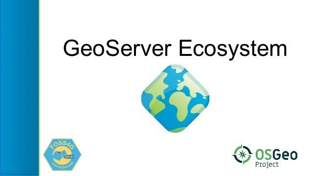 GeoServer Ecosystem