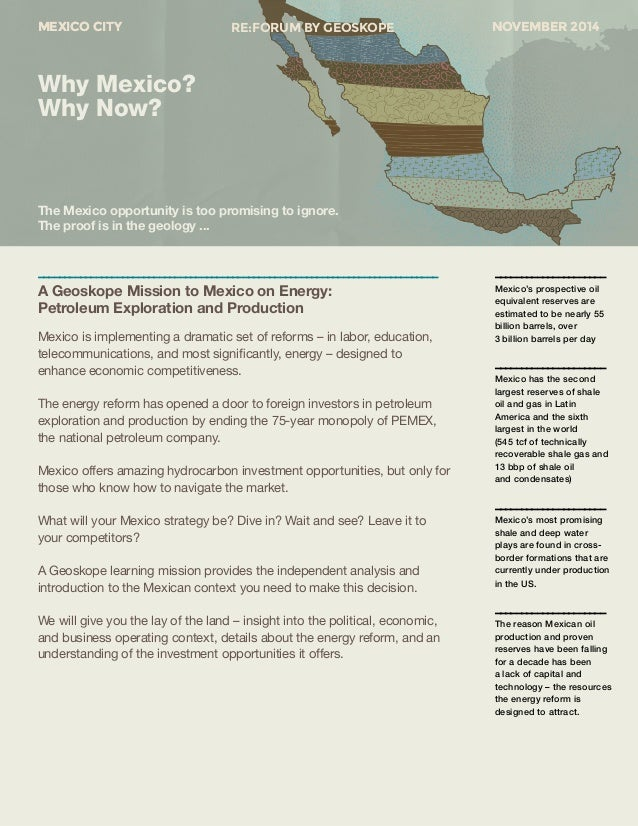 MEXICO CITY RE:FORUM BY GEOSKOPE NOVEMBER 2014  Mexico is implementing a dramatic set of reforms – in labor, education,  t...