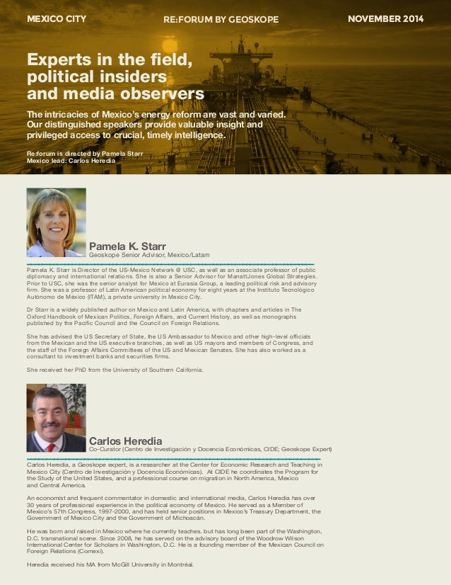 MEXICO CITY RE:FORUM BY GEOSKOPE NOVEMBER 2014  The intricacies of Mexico's energy reform are vast and varied.  Our distin...