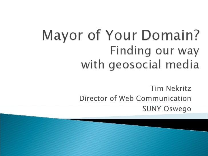 Tim Nekritz Director of Web Communication SUNY Oswego