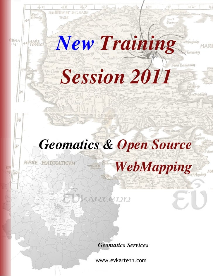 New Training   Session 2011Geomatics & Open Source              WebMapping        Geomatics Services        www.evkartenn....