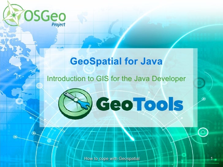 GeoSpatial for Java Introduction to GIS for the Java Developer