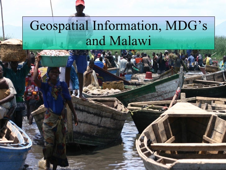 Geospatial Information, MDG's and Malawi