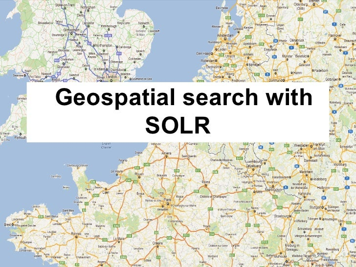 Geospatial search with SOLR Slide 3