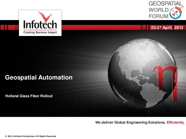 23-27 April, 2012 Geospatial Automation Holland Glass Fiber RolloutNovember 3, 2012                                    We ...