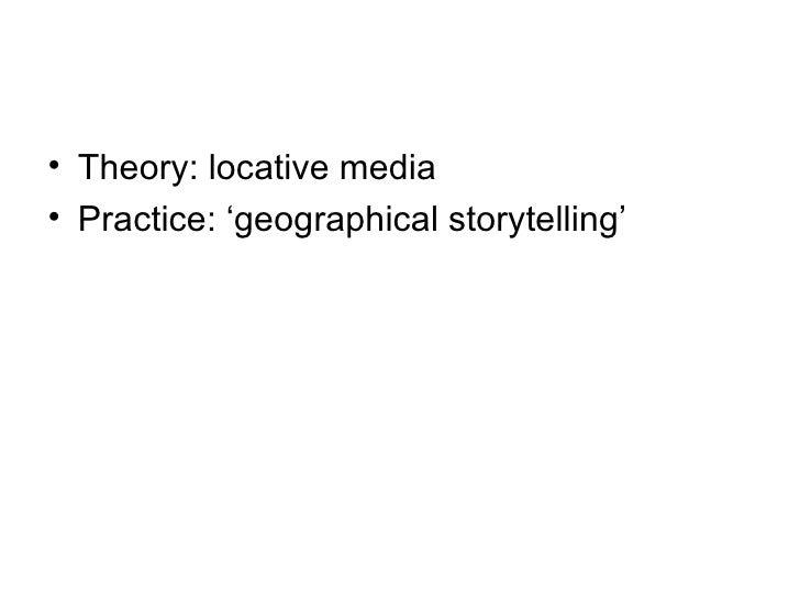 Geotagging, Locative Media & Storytelling Slide 2