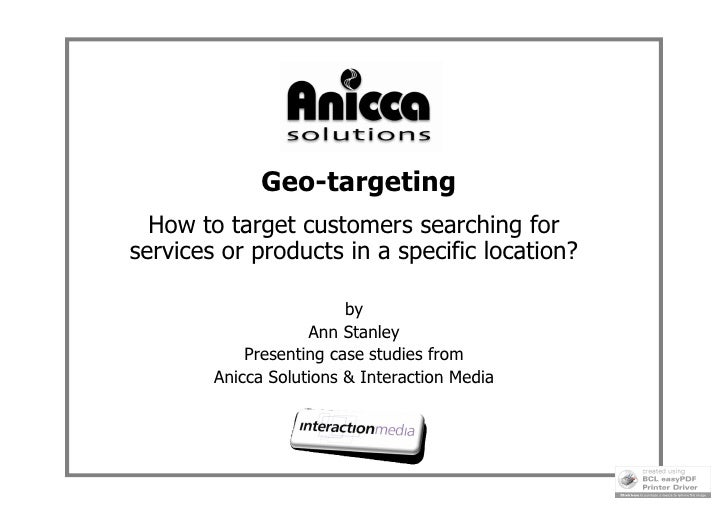Geo-targeting   How to target customers searching for services or products in a specific location?                        ...