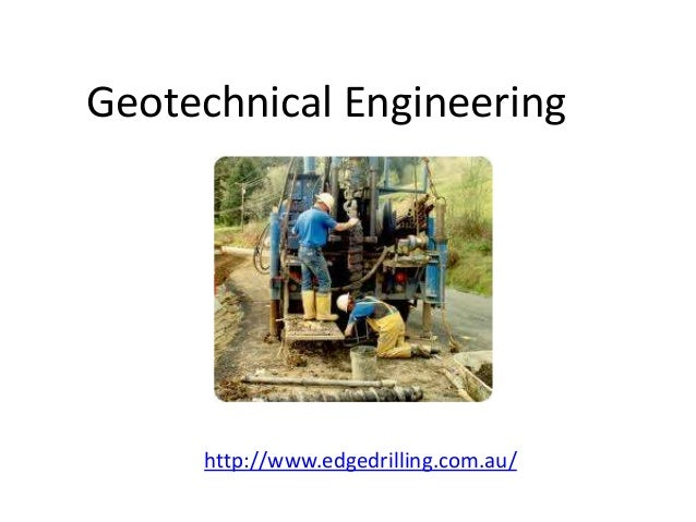 Geotechnical Engineering     http://www.edgedrilling.com.au/