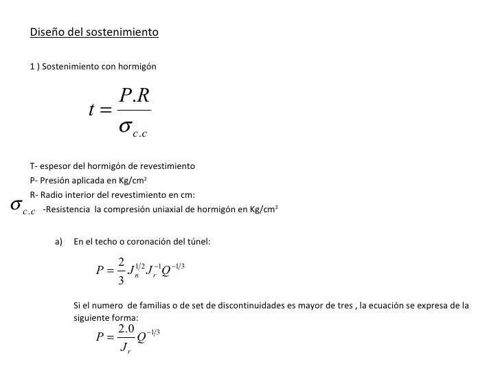 <ul><li>Diseño del sostenimiento </li></ul><ul><li>1 ) Sostenimiento con hormigón </li></ul><ul><li>T- espesor del hormigó...