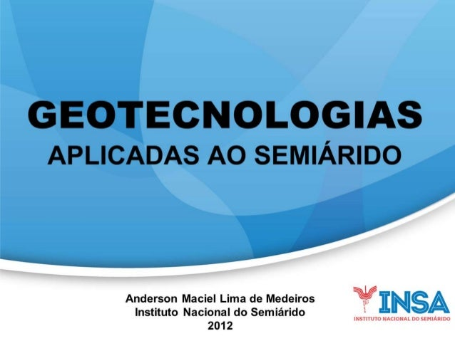 APRESENTAÇÕES                    Anderson Maciel Lima de Medeiros    • Bolsista Pesquisador do INSA    • Tecnólogo em Geop...