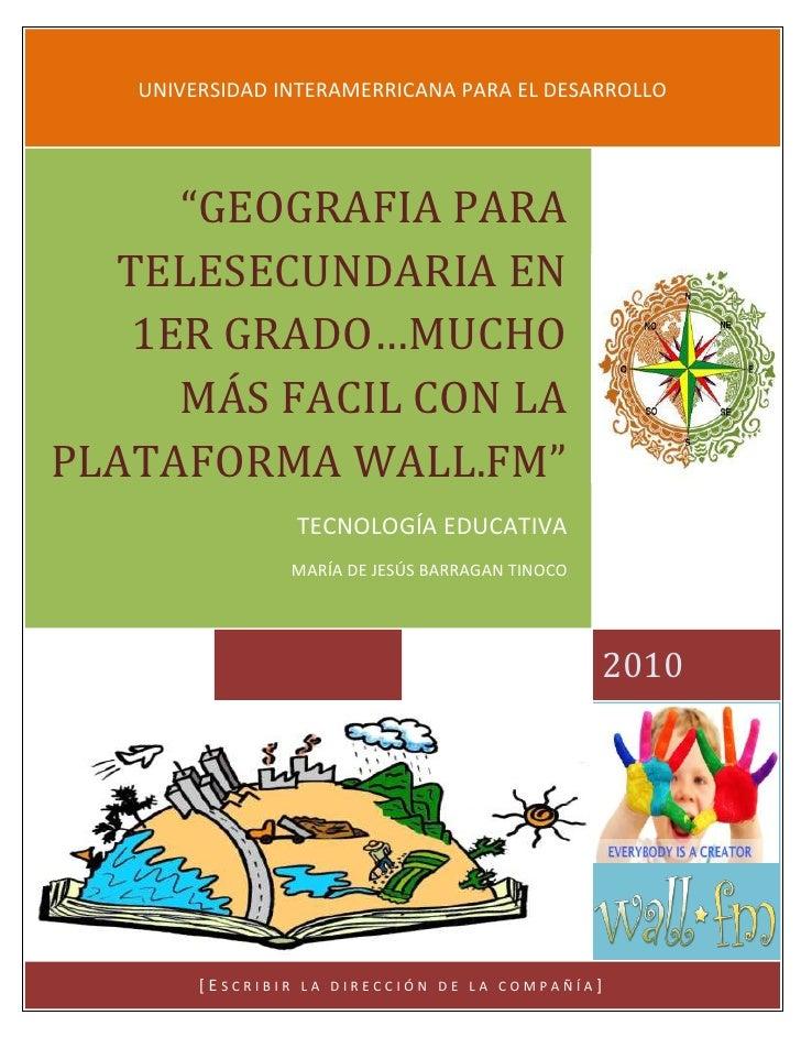 """46539151576705 universidad interamerricana para el desarrollo2010""""GEOGRAFIA PARA TELESECUNDARIA EN 1ER GRADO…MUCHO MÁS FAC..."""