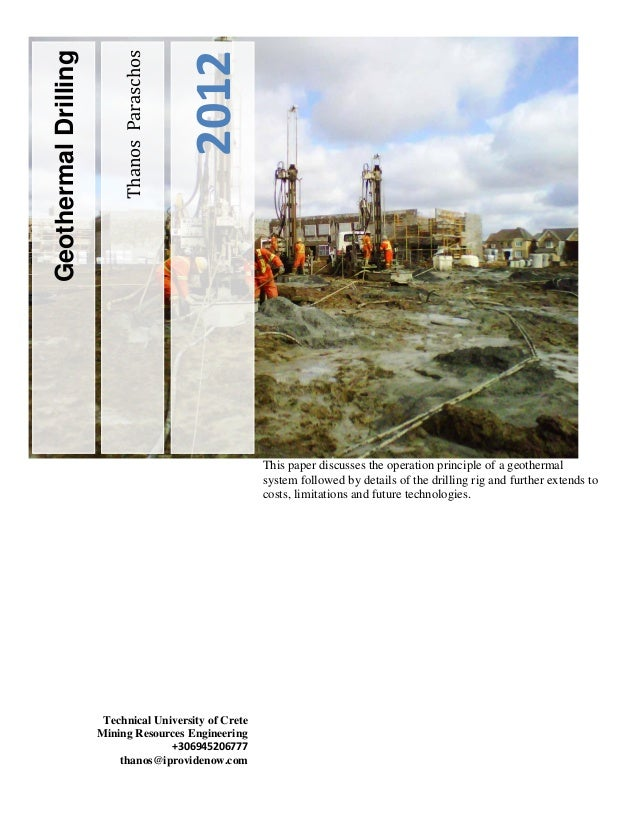 2012  Geothermal Drilling  Thanos Paraschos  This paper discusses the operation principle of a geothermal system followed ...