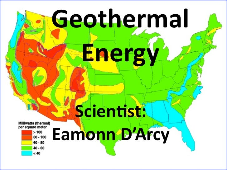 Geothermal  Energy  Scien2st:EamonnD'Arcy
