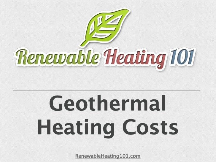 GeothermalHeating Costs   RenewableHeating101.com
