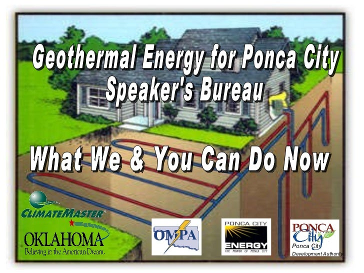 Geothermal Energy for Ponca City  Speaker's Bureau What We & You Can Do Now Ponca City Development Authority