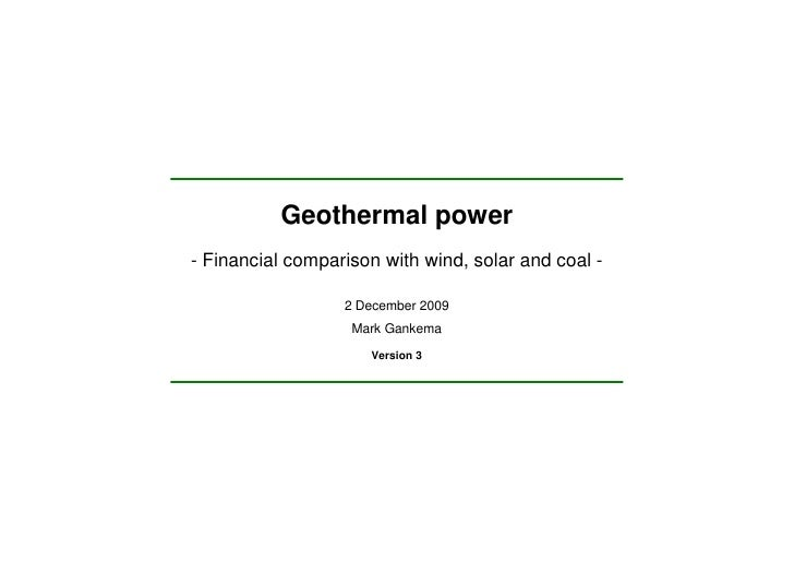 Geothermal power - Financial comparison with wind, solar and coal -                    2 December 2009                    ...