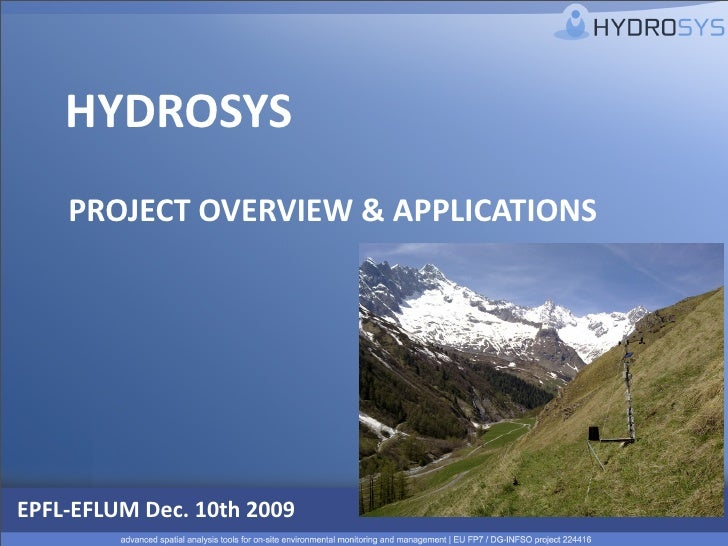 HYDROSYS     PROJECTOVERVIEW&APPLICATIONS     EPFL‐EFLUMDec.10th2009