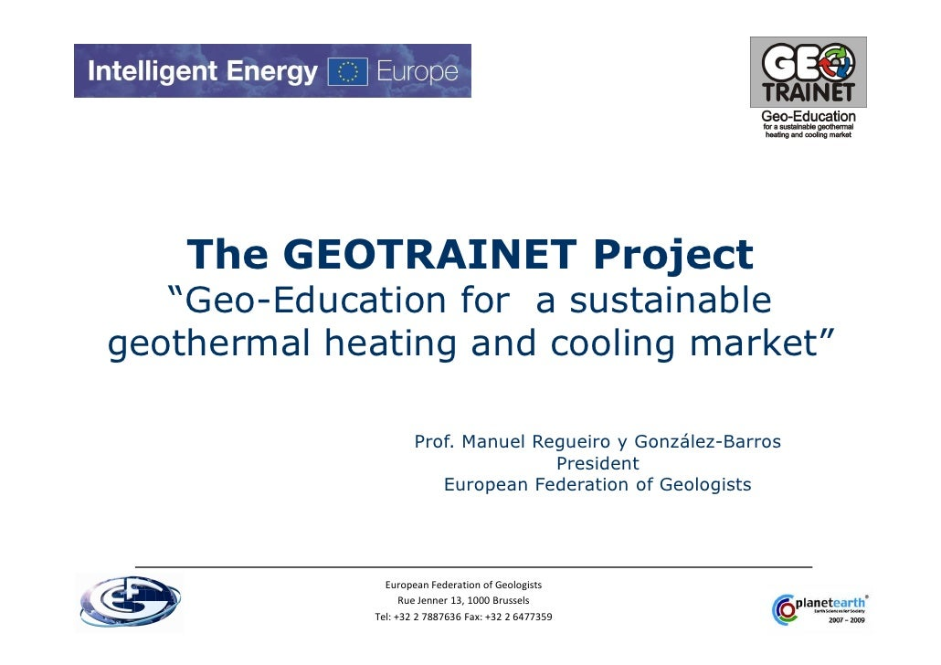 "The GEOTRAINET Project    ""Geo-Education for a sustainable geothermal heating and cooling market""                        P..."