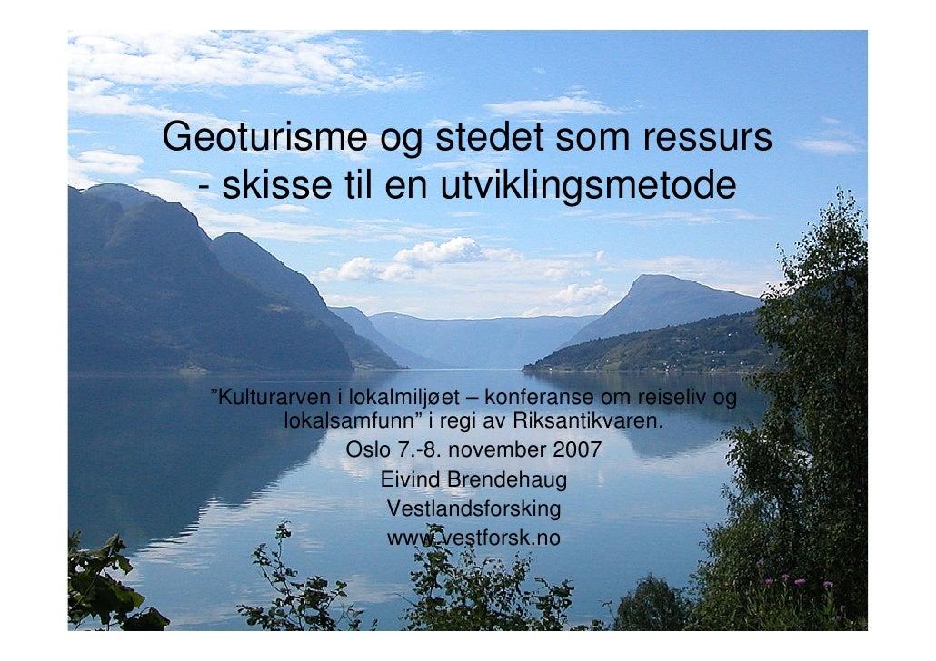 "Geoturisme og stedet som ressurs  - skisse til en utviklingsmetode       ""Kulturarven i lokalmiljøet – konferanse om reise..."
