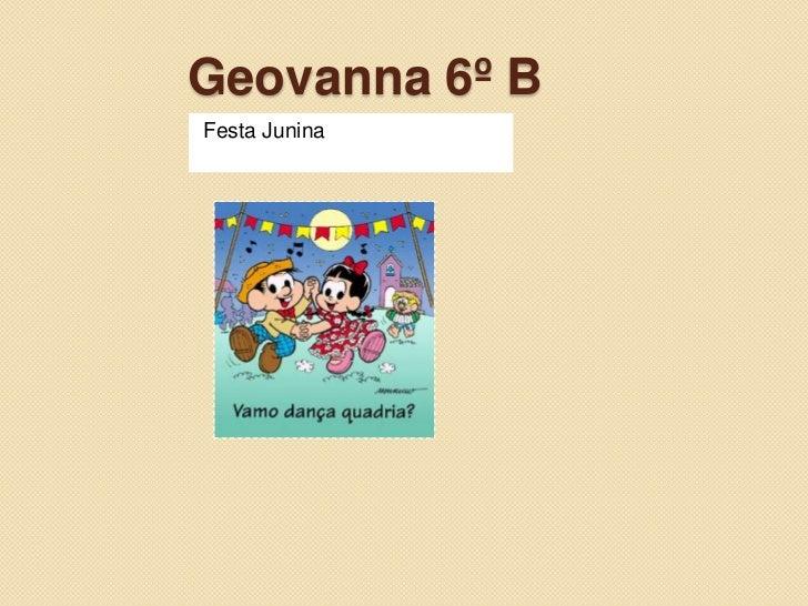 Geovanna 6º B<br />Festa Junina<br />