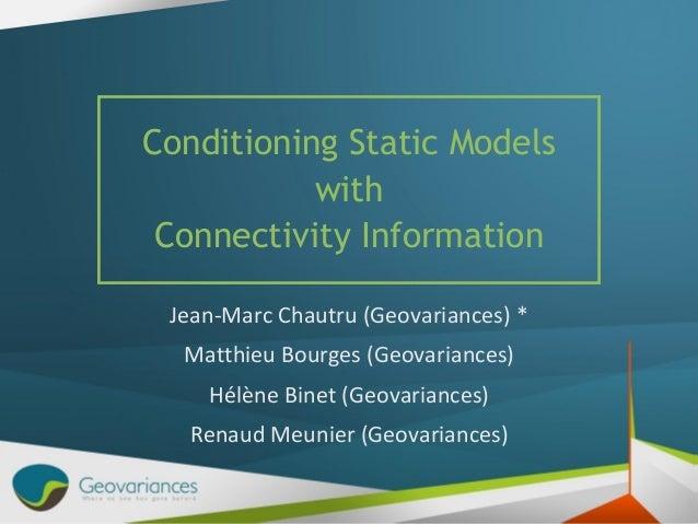 Jean-Marc Chautru (Geovariances) * Matthieu Bourges (Geovariances) Hélène Binet (Geovariances) Renaud Meunier (Geovariance...