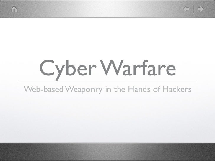 Cyber WarfareWeb-based Weaponry in the Hands of Hackers