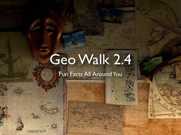 Geo Walk 2.4 Fun Facts All Around You            1