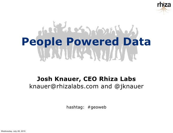 People Powered Data                                Josh Knauer, CEO Rhiza Labs                            knauer@rhizalabs...