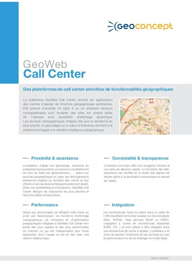 GeoWeb Call Center Des plateformes de call center enrichies de fonctionnalités géographiques La plateforme GeoWeb Call Cen...