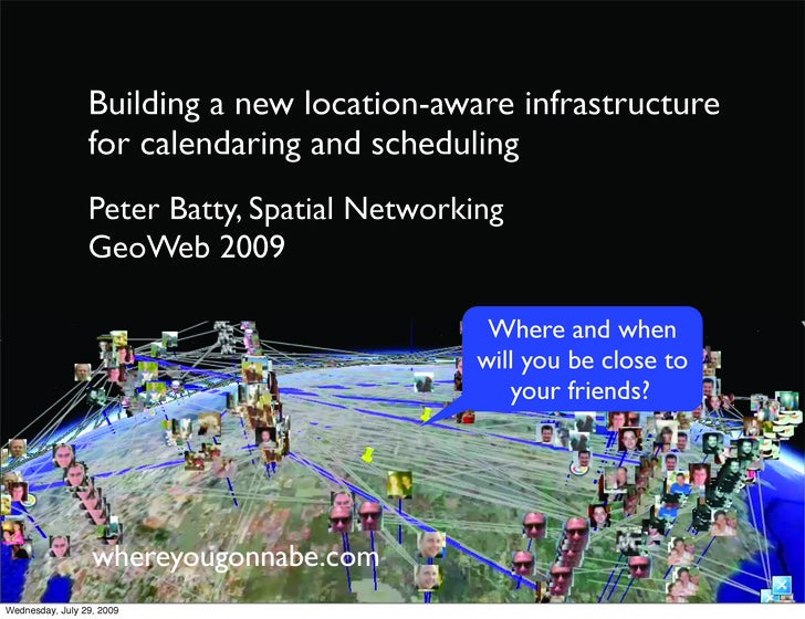 Building a new location-aware infrastructure                  for calendaring and scheduling                  Peter Batty,...