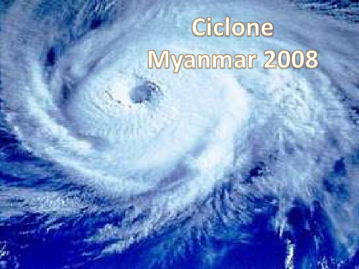 Ciclone <br />Myanmar 2008<br />