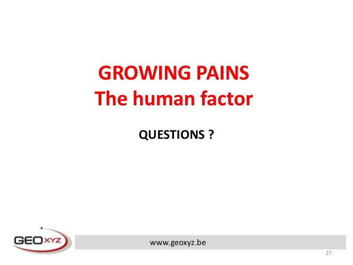 Growing Pains The Human Factor