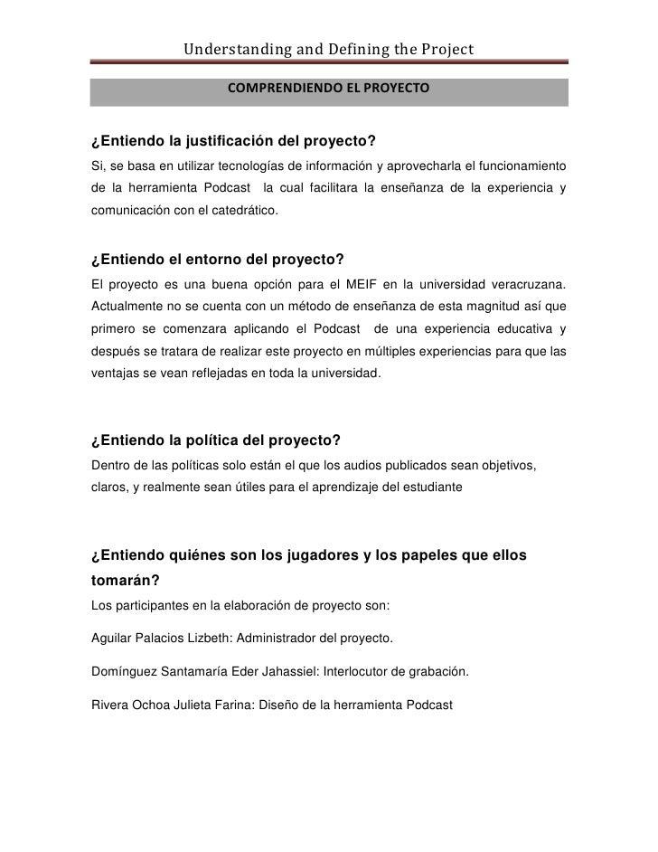Understanding and Defining the Project                          COMPRENDIENDO EL PROYECTO   ¿Entiendo la justificación del...