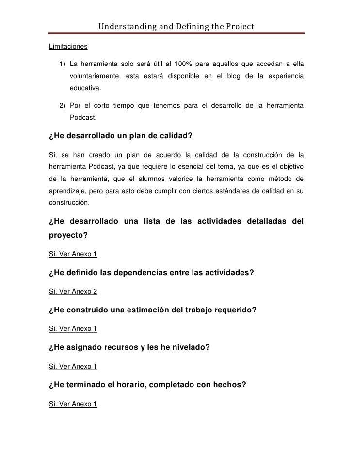 Understanding and Defining the Project  Limitaciones     1) La herramienta solo será útil al 100% para aquellos que acceda...