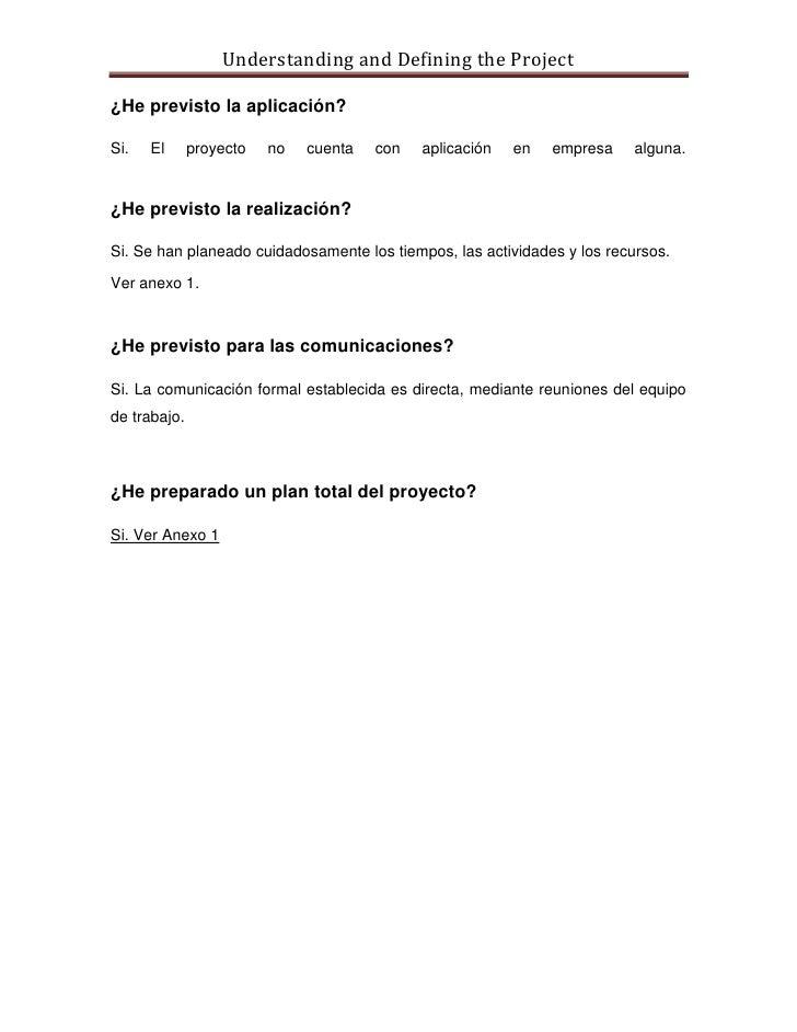 Understanding and Defining the Project  ¿He previsto la aplicación?  Si.   El      proyecto   no   cuenta   con   aplicaci...