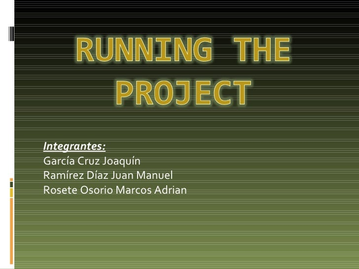 Integrantes: García Cruz Joaquín Ramírez Díaz Juan Manuel Rosete Osorio Marcos Adrian