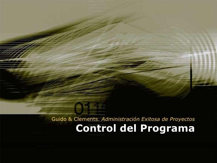 Guido & Clements. Administración Exitosa de Proyectos          Control del Programa