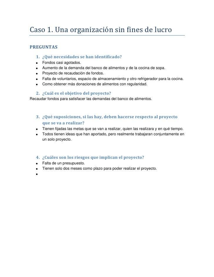 Caso 1. Una organización sin fines de lucro<br />PREGUNTAS<br />¿Qué necesidades se han identificado?<br />Fondos casi ago...