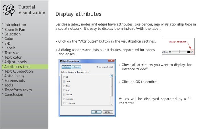 Tutorial          Visualization   Display attributes * Introduction           Besides a label, nodes and edges have attrib...