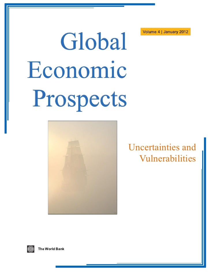 Global                    Volume 4 | January 2012EconomicProspects                 Uncertainties and                   Vul...