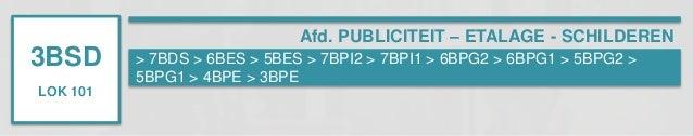 3BSD  LOK 101  Afd. PUBLICITEIT – ETALAGE - SCHILDEREN  > 7BDS > 6BES > 5BES > 7BPI2 > 7BPI1 > 6BPG2 > 6BPG1 > 5BPG2 >  5B...