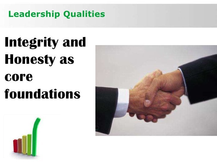 Leadership QualitiesIntegrity andHonesty ascorefoundations                       Page 10