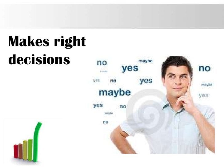 Makes rightdecisions              Page 16