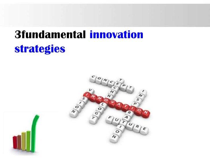 3fundamental innovationstrategies                          Page 26