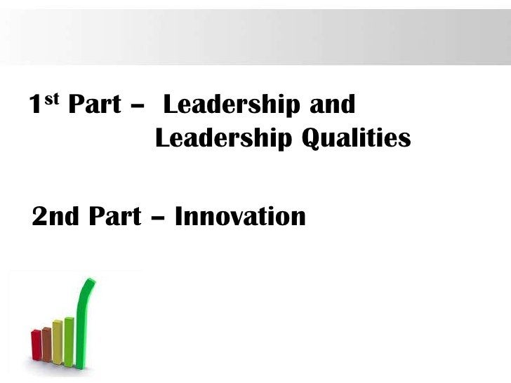 1st Part – Leadership and           Leadership Qualities2nd Part – Innovation                                  Page 2